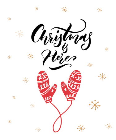 Christmas is here. Calligraphy caption and red hand drawn mittens at white background. Stock Vector - 89106590