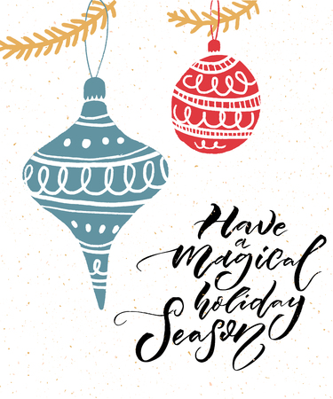 Have a magical holiday season. Inspirational calligraphy quote for Christmas card