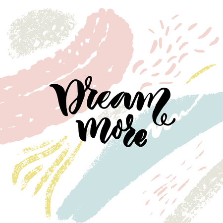 Dream more. Inspirational quote on abstract background with pink and blue strokes. Romantic inscription. Ilustração
