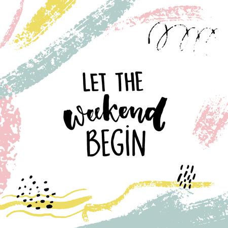 Laat het weekend beginnen. Leuk citaat over zaterdag, office motivatie citaat. Vectorkalligrafie op witte achtergrond met borstelslagen en handtekens