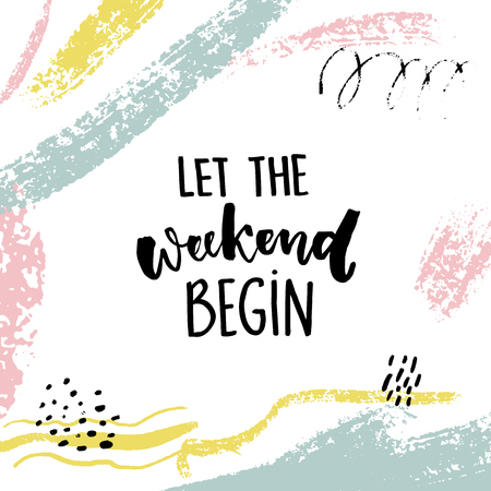 Let the weekend begin. Fun quote about saturday, office motivation quote. Vector calligraphy on white background with brush strokes and hand marks Иллюстрация
