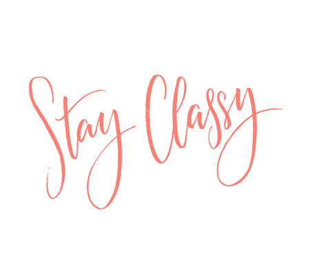 Stay Classy. Inspirational quote, modern calligraphy. Pink words on white background Ilustração