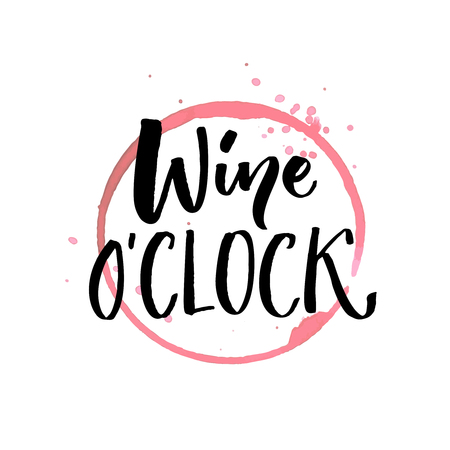 Wine oclock. Funny quote for posters and social media. Bar and restaurant wall art. Hand lettering with red wine glass spoiled stain