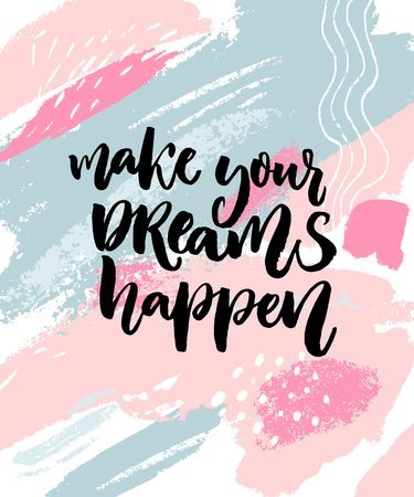 Make your dreams happen. Inspiration quote on abstract pastel pink and blue texture with paint stains Ilustrace