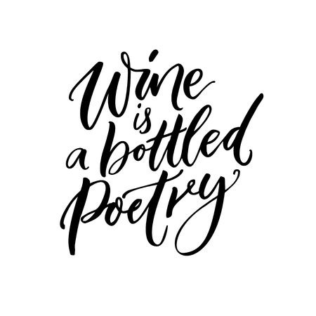 Wine is a bottled poetry. Inspirational quote about wine, black brush calligraphy on white background.