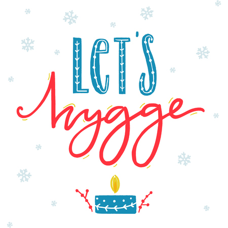 Lets hygge. Inspirational winter greeting card with hand drawn candle and lettering. Danish word hygge means cozy and comfort lifestyle.