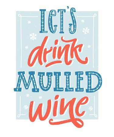 Permet de boire du vin chaud. Citation inspirante d'hiver sur le vin chaud. Affiche de lettrage à la main, style vintage avec des couleurs bleus et rouges. Art mural pour café et bars. Banque d'images - 91017794