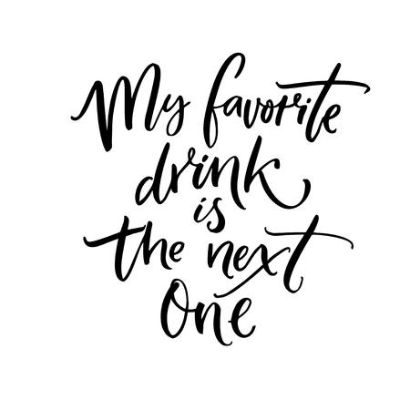 Mijn favoriete drankje is de volgende. Borstel kalligrafie citaat voor inspirerende posters, kunst aan de muur, kaarten en kleding. Stockfoto - 91017796