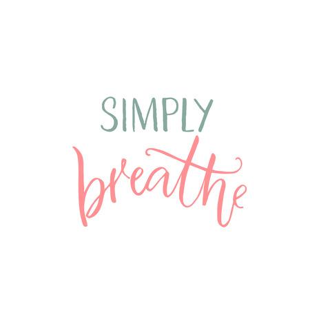 単に呼吸する。白い背景にインスピレーション引用符、ピンクと青のキャプション。  イラスト・ベクター素材