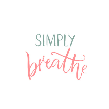Simply breathe. Inspirational quote, pink and blue caption on white background. Illustration