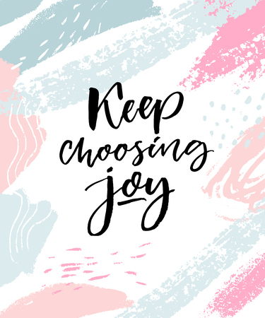 Keep choosing joy. Positive inspirational quote. Brush calligraphy on pink and blue pastel strokes. Vectores