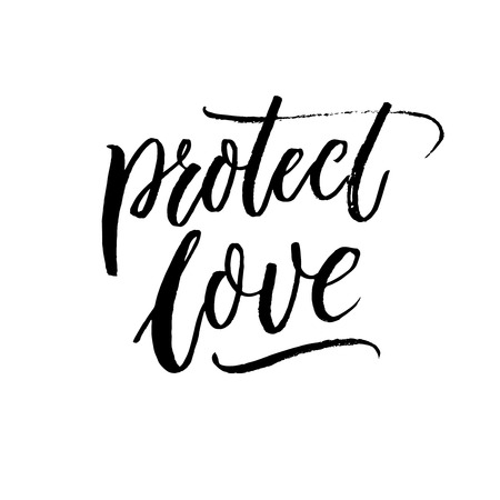 Protect love. Romatic slogan against discrimination of love, same sex marriage and LGBT. Brush lettering inscription