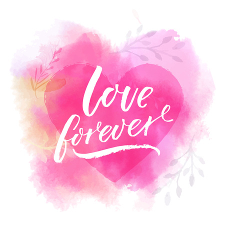 Love forever. Romantic caption on pink watercolor heart texture. Illustration