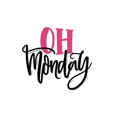 Oh Monday text. Handwritten phrase for social media and cards. Modern brush calligraphy om white background