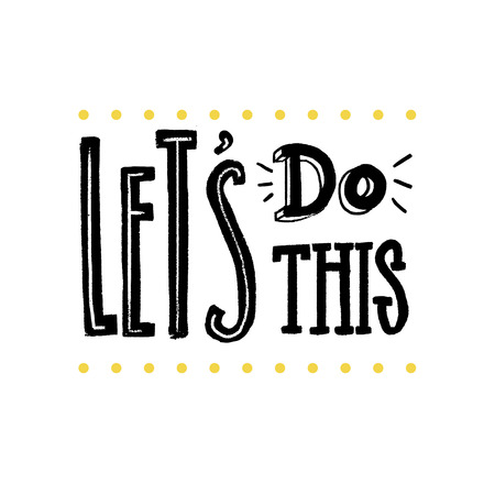 Let's do this. Motivational saying for posters and cards. Positive slogan for office and gym. Black handmade lettering on white background Stock Illustratie
