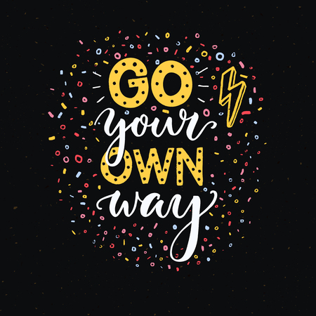 Go your own way. Motivational quote poster of t-shirt print. White and yellow typography on dark black background with colorful texture.