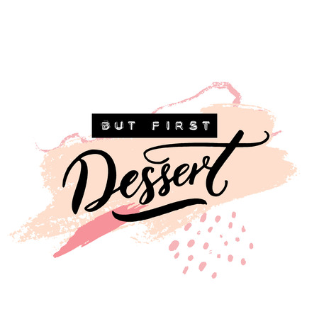 But first dessert. Embossed tape and brush calligraphy on abstract pastel brush strokes. Stock fotó - 95851713