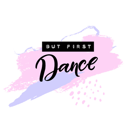 But first dance. Inspirational quote about dancing. Embossed tape letters and handwriting, brush calligraphy on pastel pink abstract strokes. Stok Fotoğraf - 96052583