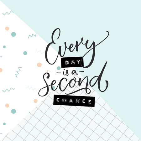 Every day is a second chance. Motivational quote on abstract geometry background. Modern calligraphy and embossed letters.