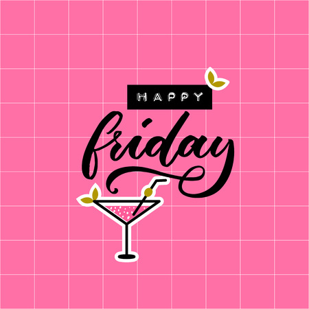 Happy friday. Inspirational saying, inscription for social media and cards. Embossed tape word and calligraphy caption on pink background with martini cocktail. Illustration