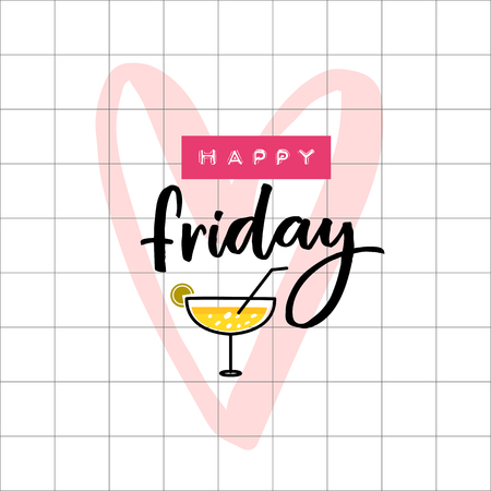 Happy Friday hand lettering caption ob squared paper. Embossed label and brush calligraphy with illustration of yellow margarita cocktail. Illustration