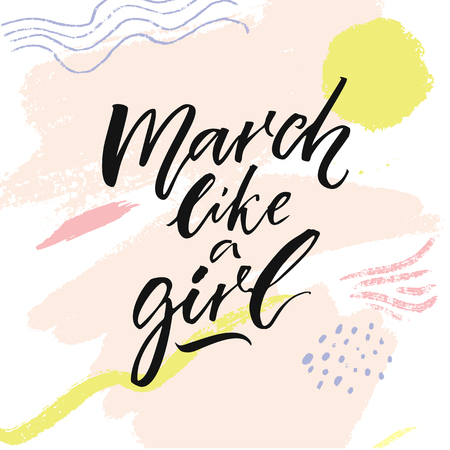 March like a girl. Inspirational feminism quote for printed tee, apparel and posters. Brush calligraphy on pastel pink abstract texture 免版税图像 - 96271856