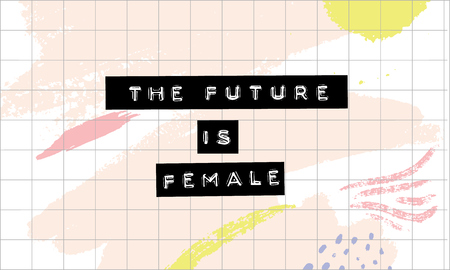 The future is female - embossed lettering on abstract pastel pink strokes texture. Feminism slogan, encouraging quote. Inspirational saying for fashion and posters