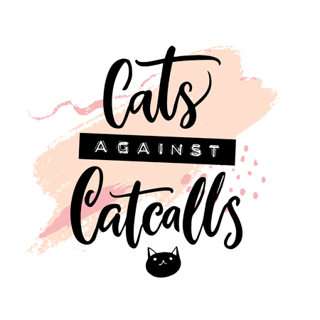 Cats against catcalls. Feminism slogan, printed tee design. Embossed tape and calligraphy inscription on pink strokes.
