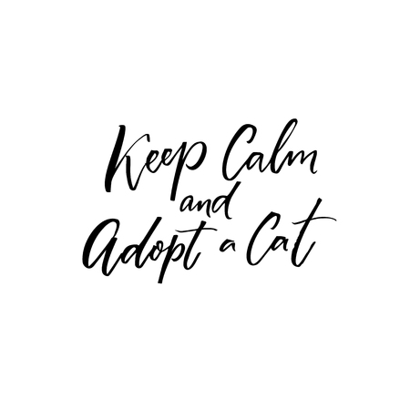 Keep calm and adopt a cat. Inspirational quote about adopting pets from shelters. Illustration