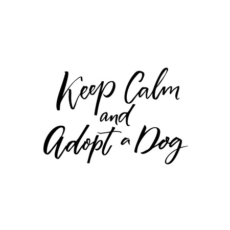 Keep calm and adopt a dog. Inspiration saying for pet shelters. Illustration