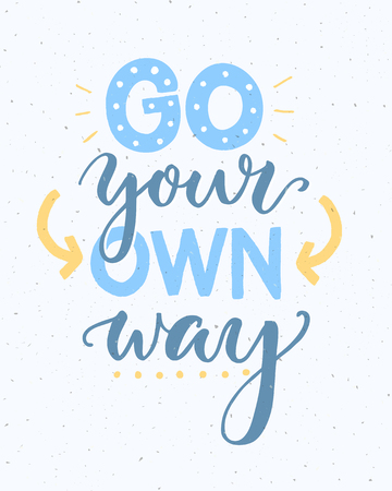 go your own way - inspirational quote poster Vector illustration.