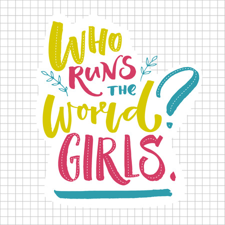 Who runs the world Girls. Inspirational feminism quote. Greenm blue and pink lettering on squared paper. 스톡 콘텐츠 - 97419937