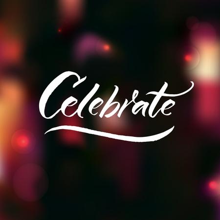 Celebrate word hand written on dark bokeh background with lights. Festive design for holidays.