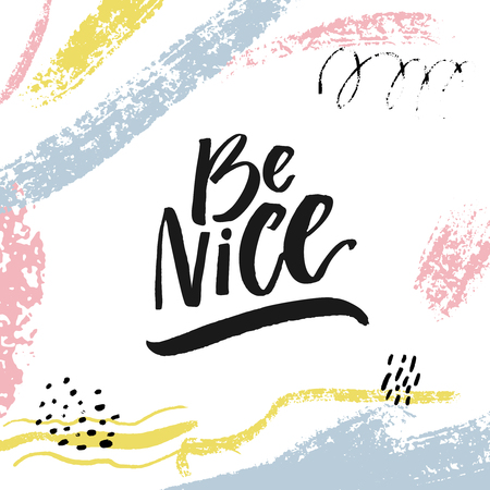 Be nice on Inspirational quote for motivational prints, posters and social media. Фото со стока - 97423212