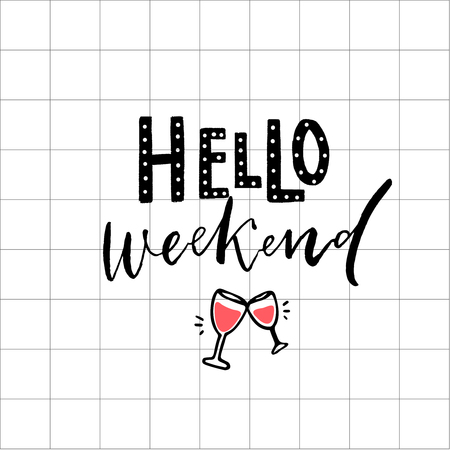 Hello weekend print - modern lettering design and two wine glasses on squared paper background Çizim
