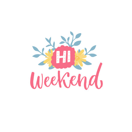 Hi weekend. Handwritten inscription with flowers. Social media banner. Illustration