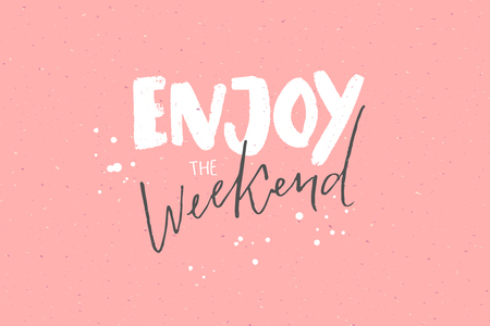 Enjoy the weekend. Inspirational caption, handwritten text on pastel pink background Çizim