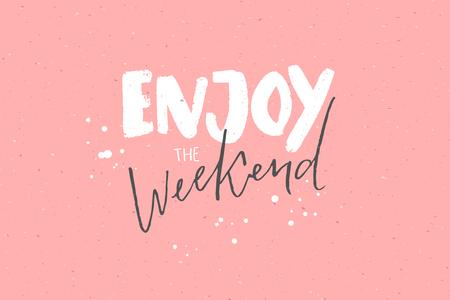 Enjoy the weekend. Inspirational caption, handwritten text on pastel pink background Illustration