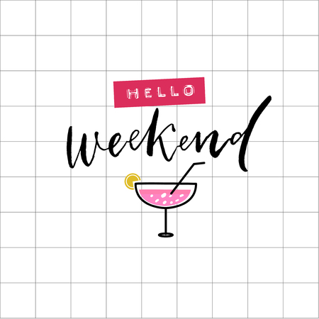 Hello weekend embossed and handwritten text on squared background with cocktail. Friday and saturday poster design.