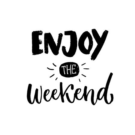 Goditi il fine settimana. Spazzola la scrittura a mano, parole nere su sfondo bianco per social media, poster e abbigliamento Vettoriali