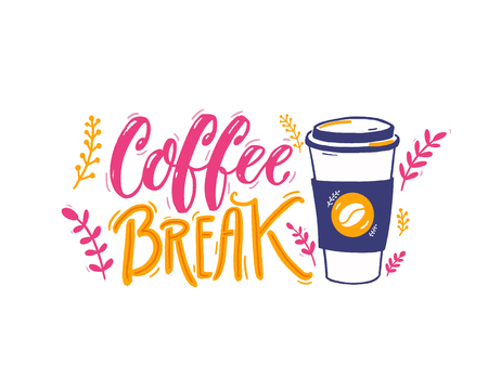 Coffe break - handwritten inscription and illustration of paper coffee cup. Positive caption, hand lettering. Pink, yellow and purple colors Ilustração