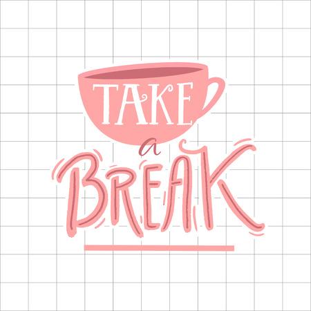 休憩ポスターのデザインを取ります。インスピレーションの引用書道。コーヒーカップとハンドレタリングのイラスト  イラスト・ベクター素材