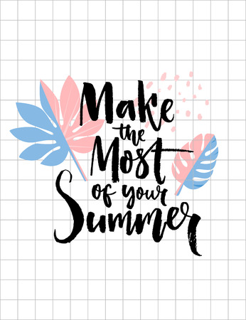 Make the most of your summer. Brush calligraphy inscription on trendy tropical leaf background. Inspirational quote for cards, posters and apparel design.