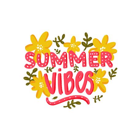 Texto de vibraciones de verano y flores amarillas dibujadas a mano. Leyenda de letras a mano para tarjetas, camisetas estampadas, carteles inspiradores y papelería. Ilustración de vector