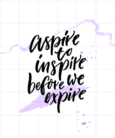 Aspire to inspire before we expire. Inspirational quote poster on abstract pastel violet background with brush strokes.