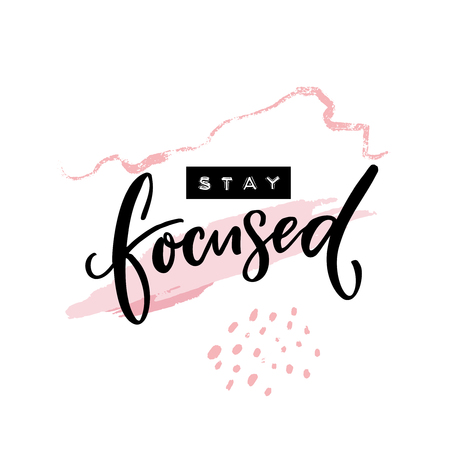 Stay focused inscription. Motivational quote, handwritten calligraphy and embossed tape text on abstract pink brush strokes. Poster print design Фото со стока - 103523986