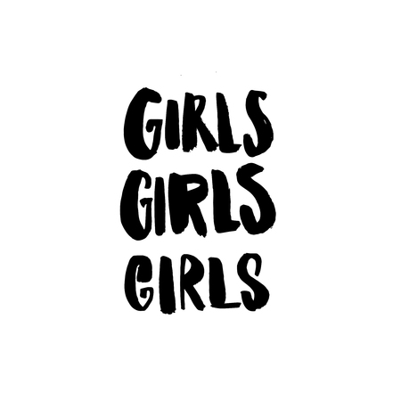 Girls girls girls repeated handwritten word. Apparel print design, feminism slogan. Black tetx on white background