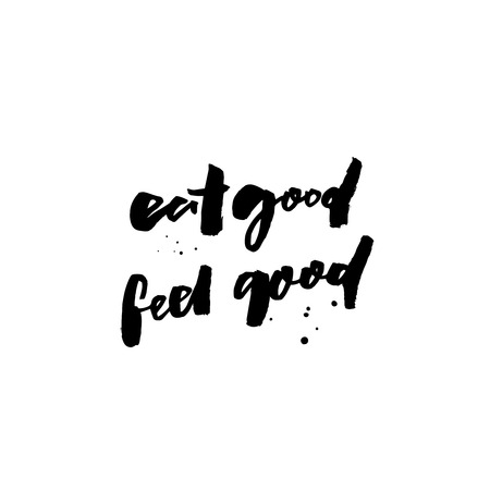 Eat good, feel good. Inspirational quote about food for cafe posters, restaurant prints. Brush calligraphy, black handwritten text. Stock Illustratie