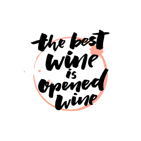 The best wine is opened wine. Funny quote for bar print, restaurant wall art. Black brush calligraphy and wine glass trace