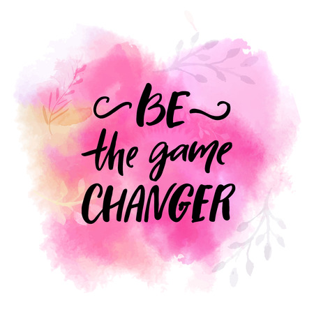 Be the game changer. Motivational slogan, brush lettering .caption on pink watercolor texture for t-shirts and posters 向量圖像